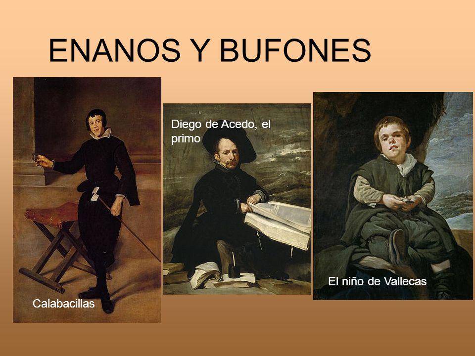 ENANOS Y BUFONES Calabacillas Diego de Acedo, el primo El niño de Vallecas