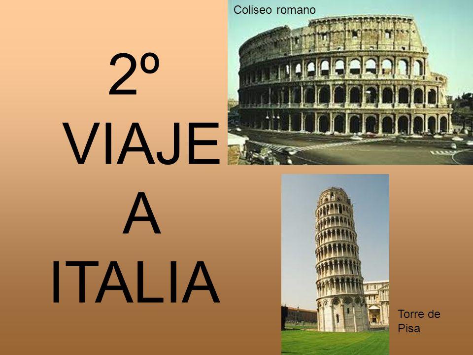 2º VIAJE A ITALIA Coliseo romano Torre de Pisa