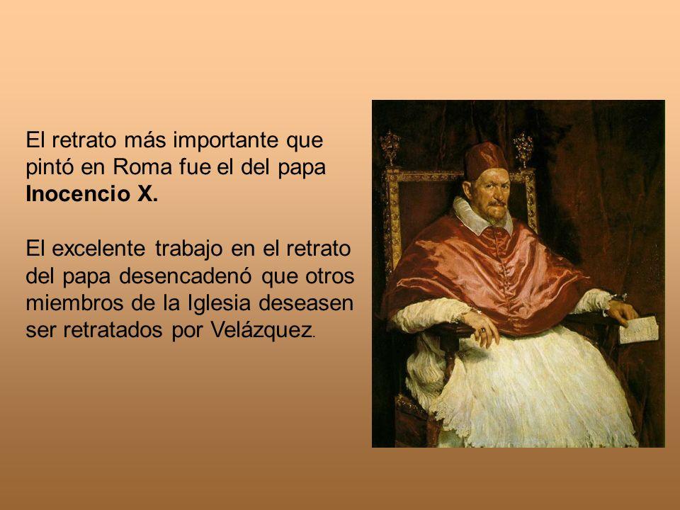 El retrato más importante que pintó en Roma fue el del papa Inocencio X. El excelente trabajo en el retrato del papa desencadenó que otros miembros de