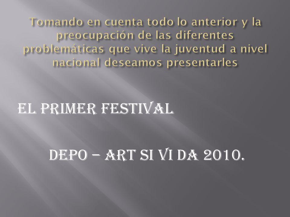El Primer Festival Depo – Art Si vi Da 2010.
