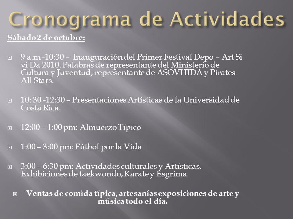 Sábado 2 de octubre: 9 a.m -10:30 – Inauguración del Primer Festival Depo – Art Si vi Da 2010. Palabras de representante del Ministerio de Cultura y J