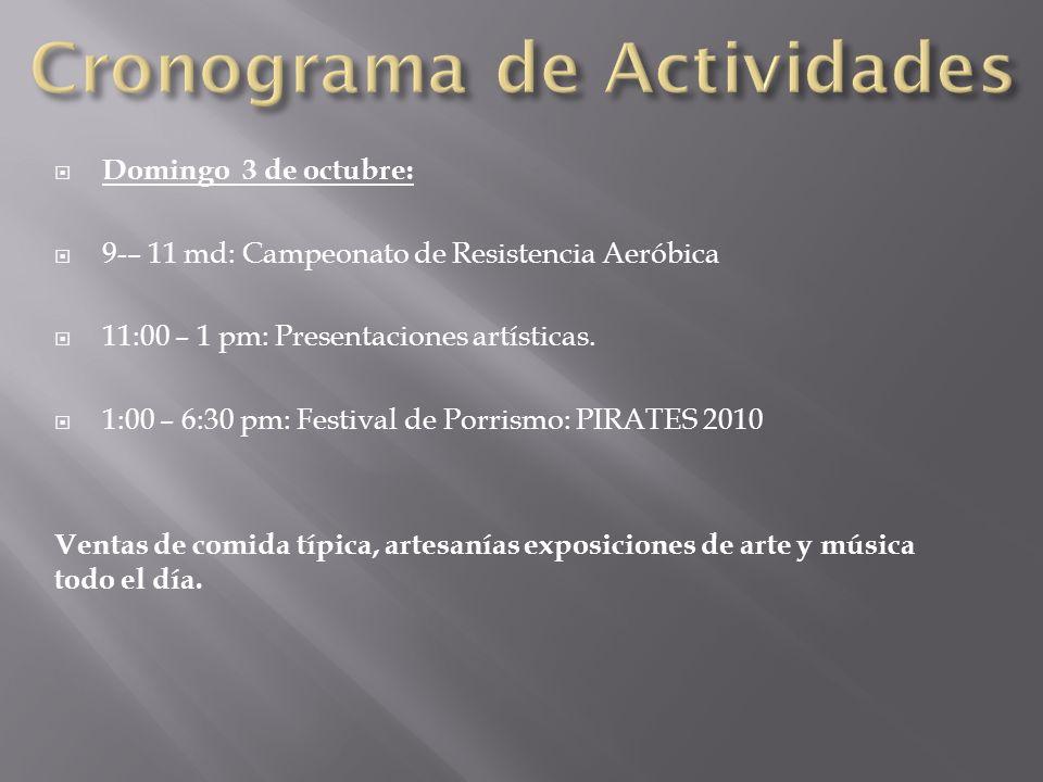 Domingo 3 de octubre: 9-– 11 md: Campeonato de Resistencia Aeróbica 11:00 – 1 pm: Presentaciones artísticas. 1:00 – 6:30 pm: Festival de Porrismo: PIR