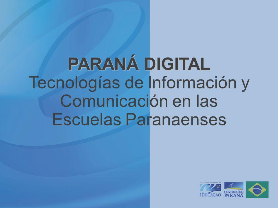 PARANÁ DIGITAL PARANÁ DIGITAL Tecnologías de Información y Comunicación en las Escuelas Paranaenses