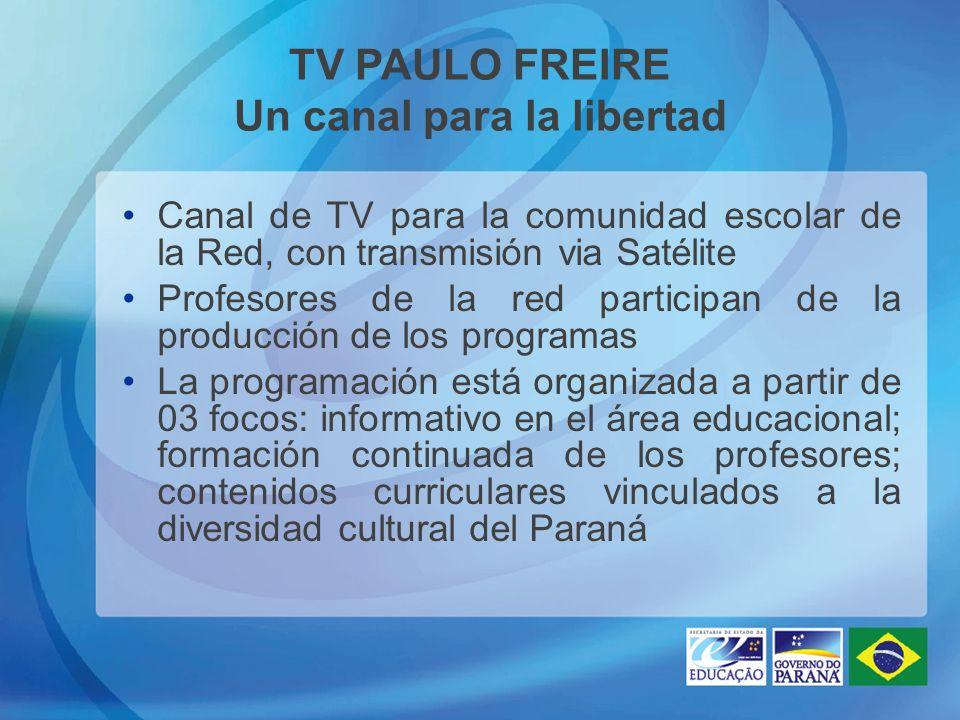 TV PAULO FREIRE Un canal para la libertad Canal de TV para la comunidad escolar de la Red, con transmisión via Satélite Profesores de la red participa