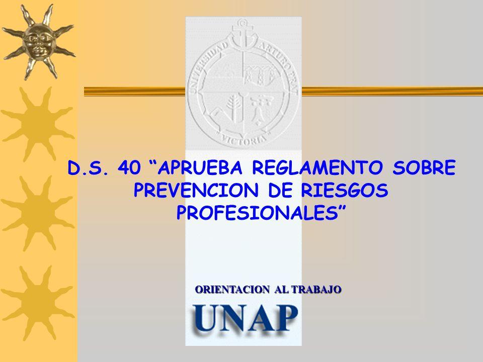 ORIENTACION AL TRABAJO D.S. 40 APRUEBA REGLAMENTO SOBRE PREVENCION DE RIESGOS PROFESIONALES