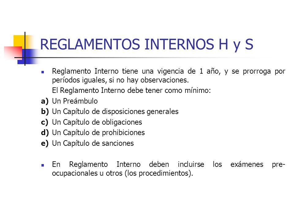 REGLAMENTOS INTERNOS H y S Reglamento Interno tiene una vigencia de 1 año, y se prorroga por períodos iguales, si no hay observaciones. El Reglamento