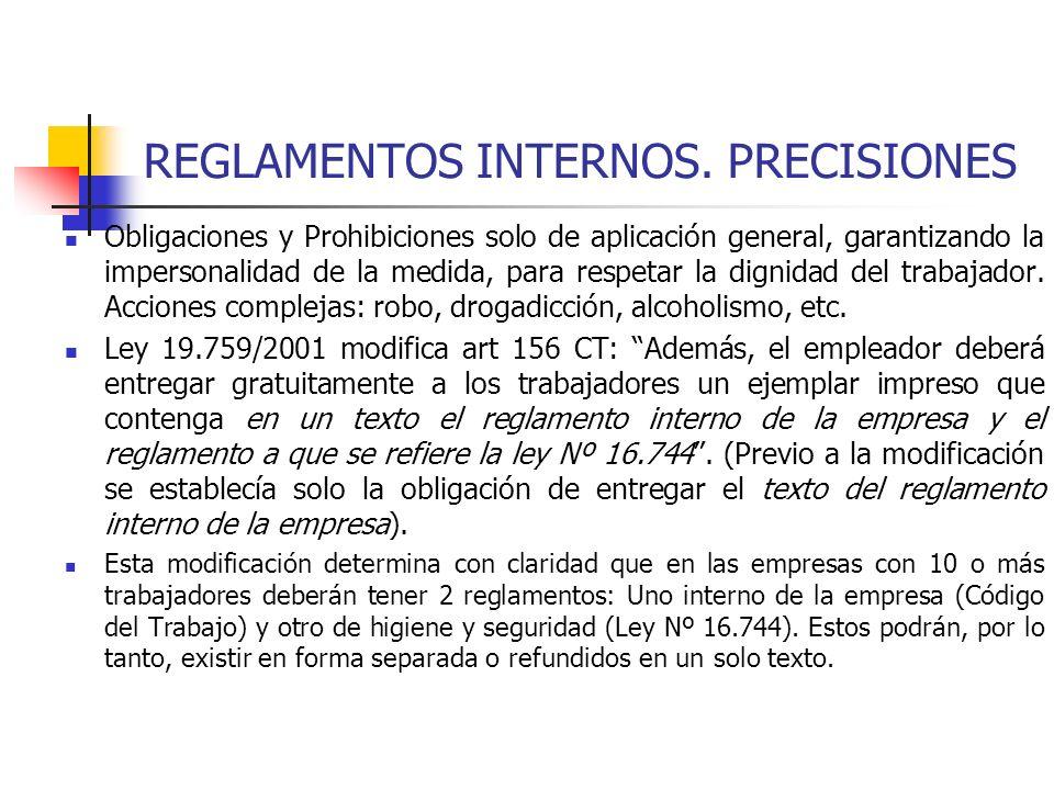 REGLAMENTOS INTERNOS. PRECISIONES Obligaciones y Prohibiciones solo de aplicación general, garantizando la impersonalidad de la medida, para respetar