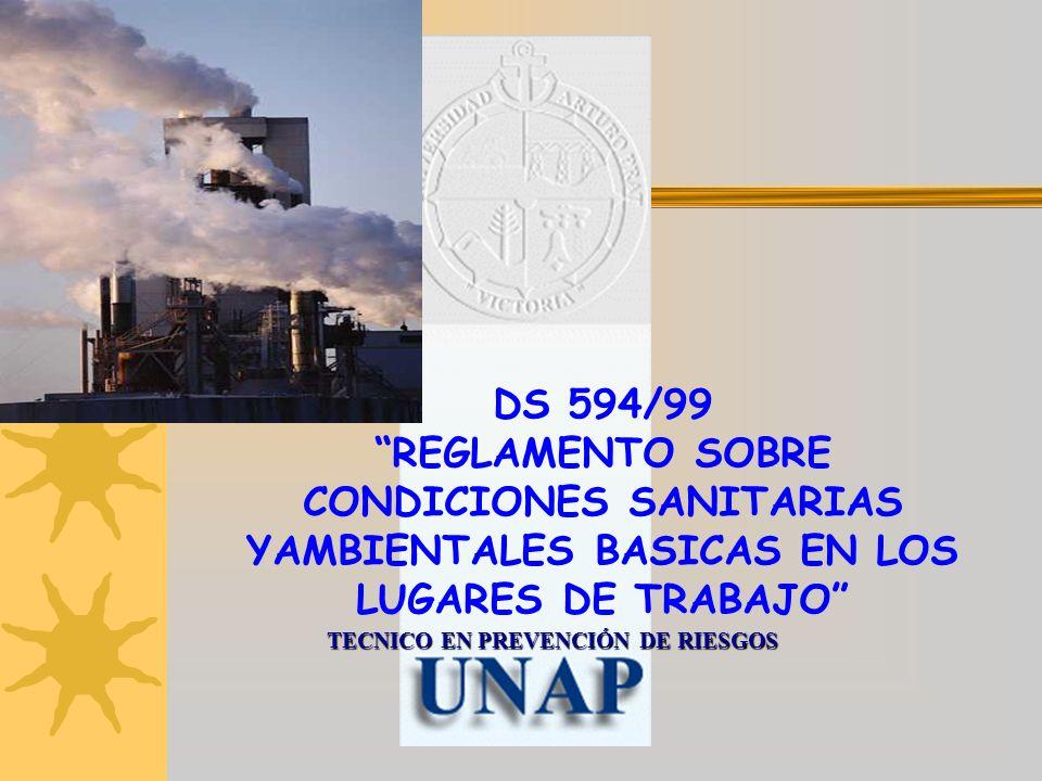 TECNICO EN PREVENCIÓN DE RIESGOS DS 594/99 REGLAMENTO SOBRE CONDICIONES SANITARIAS YAMBIENTALES BASICAS EN LOS LUGARES DE TRABAJO