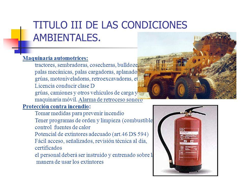 TITULO III DE LAS CONDICIONES AMBIENTALES. Maquinaria automotrices: tractores, sembradoras, cosecheras, bulldozers, palas mecánicas, palas cargadoras,