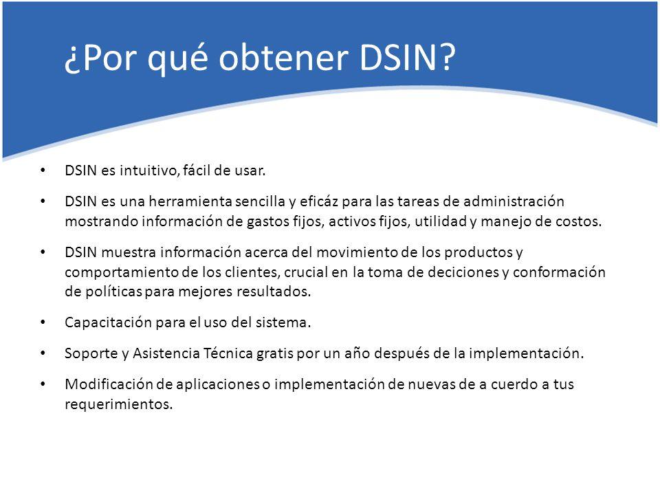 ¿Por qué obtener DSIN. DSIN es intuitivo, fácil de usar.