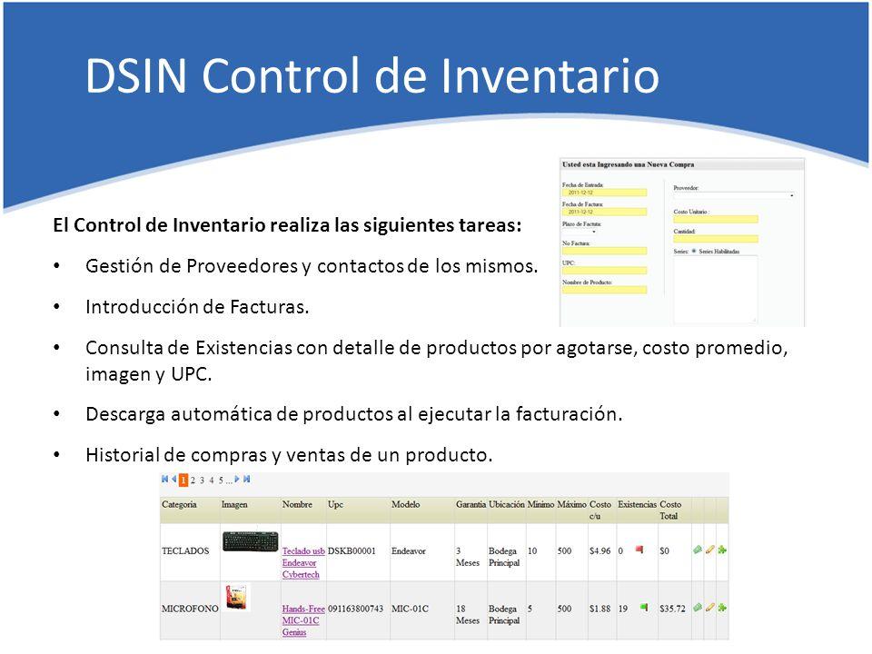 DSIN Control de Inventario El Control de Inventario realiza las siguientes tareas: Gestión de Proveedores y contactos de los mismos.