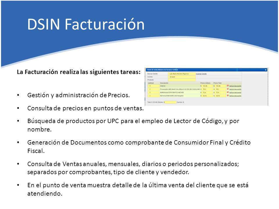 DSIN Facturación La Facturación realiza las siguientes tareas: Gestión y administración de Precios.