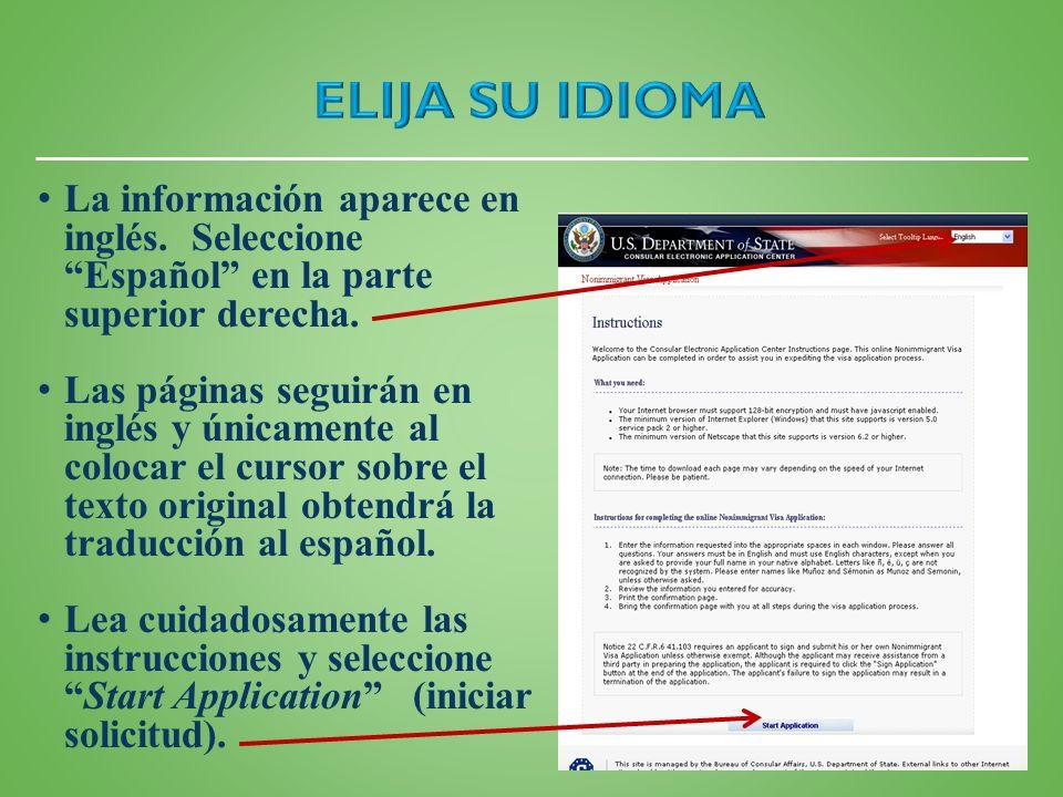 La información aparece en inglés.Seleccione Español en la parte superior derecha.