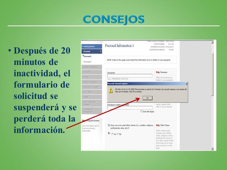 Después de 20 minutos de inactividad, el formulario de solicitud se suspenderá y se perderá toda la información.