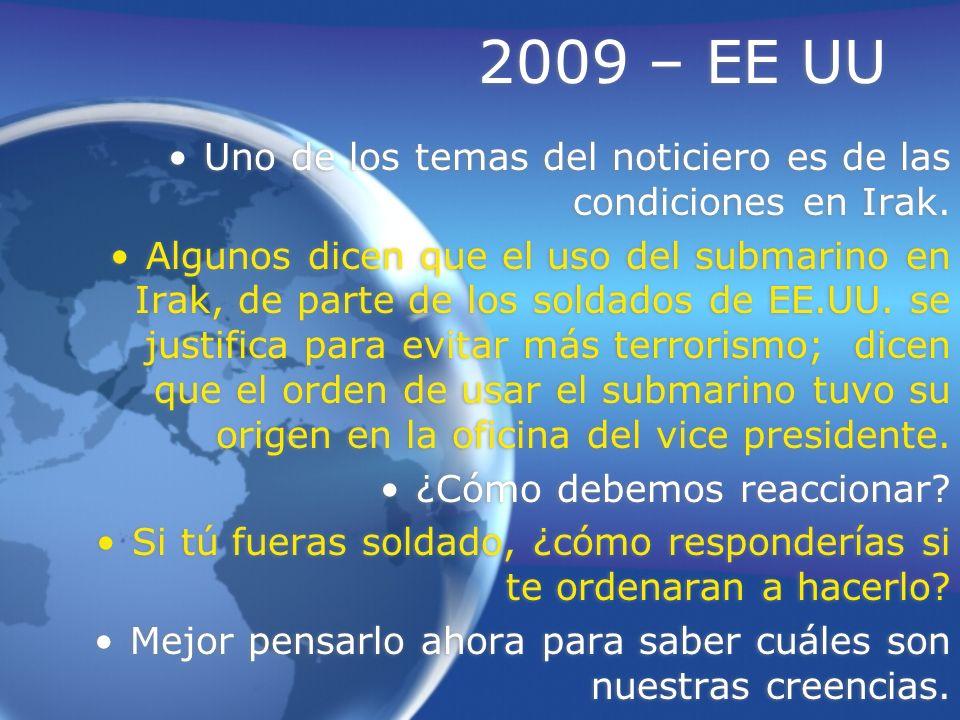 2009 – EE UU Uno de los temas del noticiero es de las condiciones en Irak. Algunos dicen que el uso del submarino en Irak, de parte de los soldados de