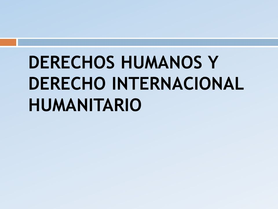 GENERALIDADES DEL DERECHO INTERNACIONAL DE LOS DERECHOS HUMANOS EL DERECHO INTERNACIONAL Origen, naturaleza DERECHO INTERNACIONAL DE LOS DERECHOS HUMANOS.