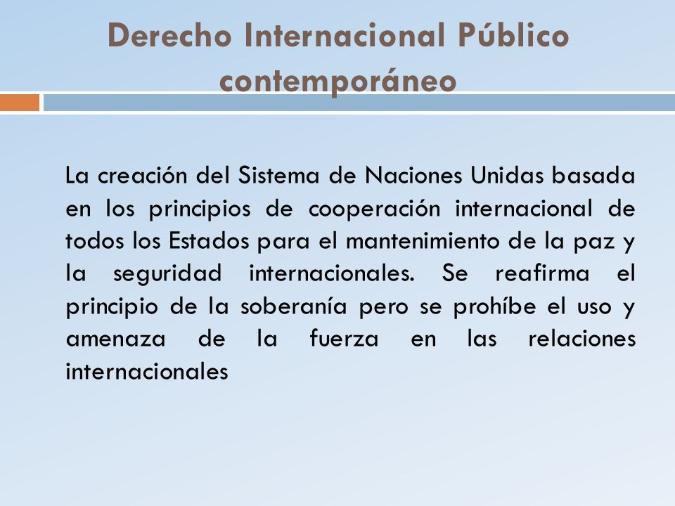 Derecho Internacional Público contemporáneo La creación del Sistema de Naciones Unidas basada en los principios de cooperación internacional de todos
