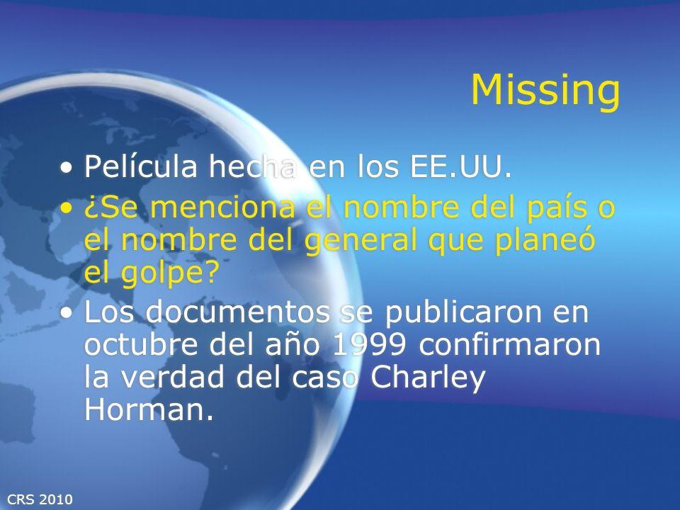 CRS 2010 Missing Película hecha en los EE.UU. ¿Se menciona el nombre del país o el nombre del general que planeó el golpe? Los documentos se publicaro