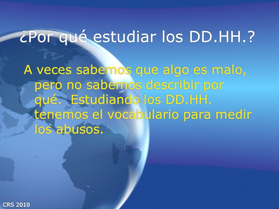 CRS 2010 ¿Por qué estudiar los DD.HH..