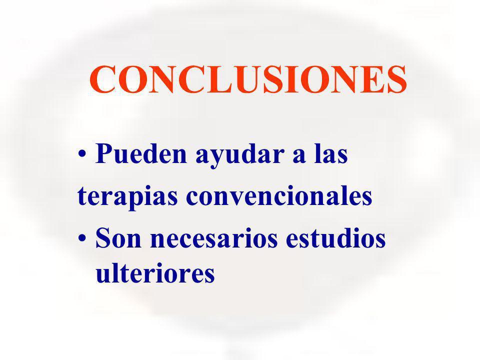CONCLUSIONES Pueden ayudar a las terapias convencionales Son necesarios estudios ulteriores