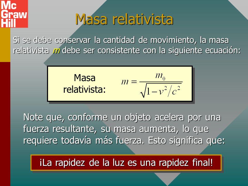 Cantidad de movimiento relativista Las leyes básicas de conservación para cantidad de movimiento y energía no se pueden violar por la relatividad. La