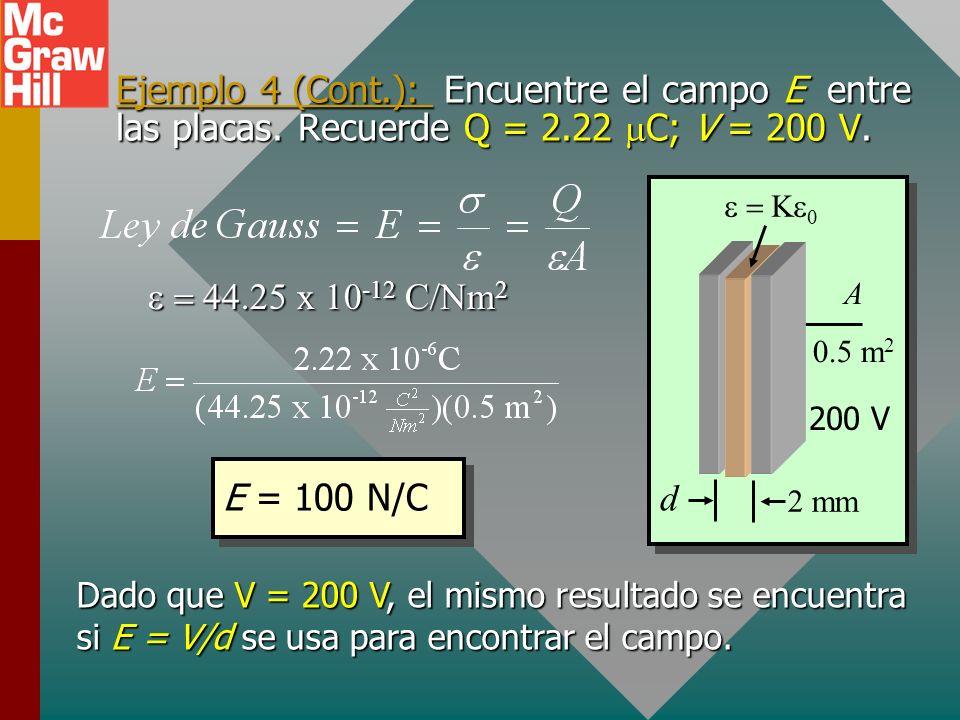 Ejemplo 4: Encuentre la capacitancia C y la carga Q si se conecta a una batería de 200-V. Suponga que la constante dieléctrica es K = 5.0. 2 mm d A 0.