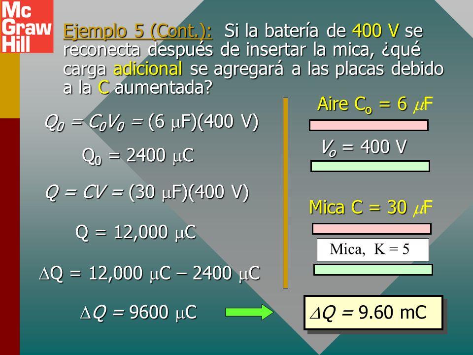 Ejemplo 5: Un capacitor tiene una capacitancia de 6 F con aire como dieléctrico. Una batería carga el capacitor a 400 V y luego se desconecta. ¿Cuál e