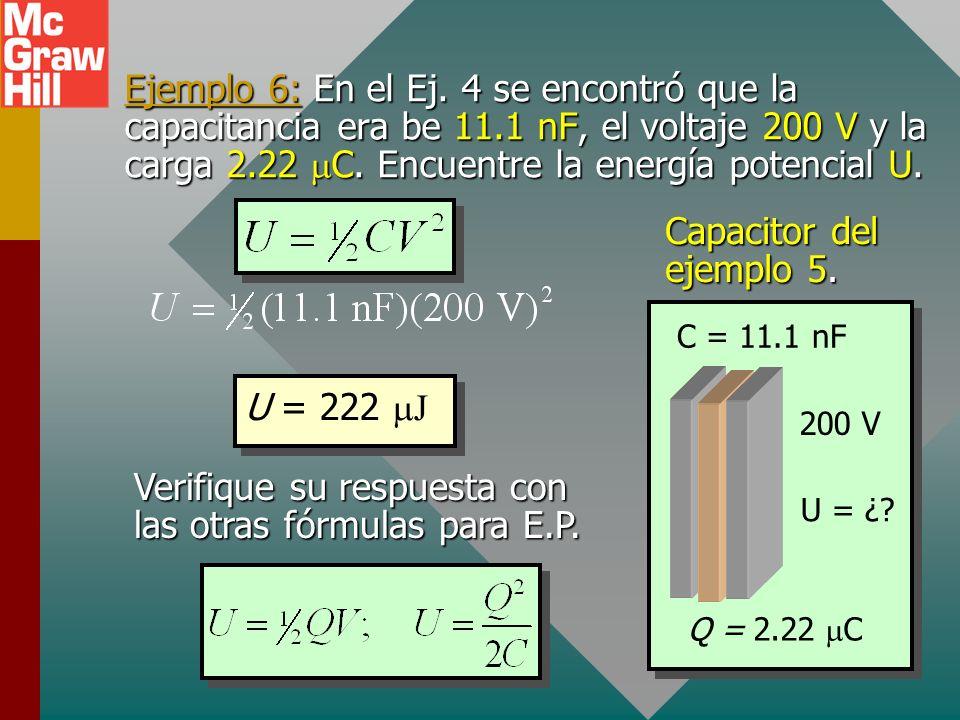 Energía de capacitor cargado La energía potencial U de un capacitor cargado es igual al trabajo (qV) que se requiere para cargar el capacitor. Si se c