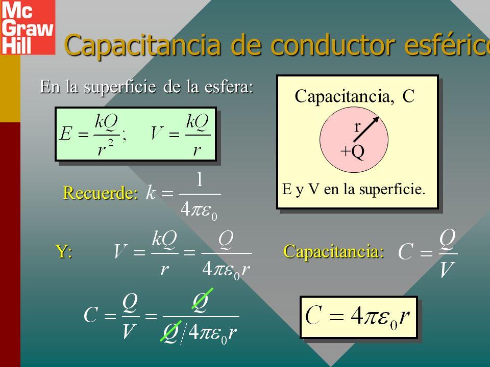 Capacitancia en farads Un farad (F) es la capacitancia C de un conductor que retiene un coulomb de carga por cada volt de potencial. Ejemplo: Cuando 4