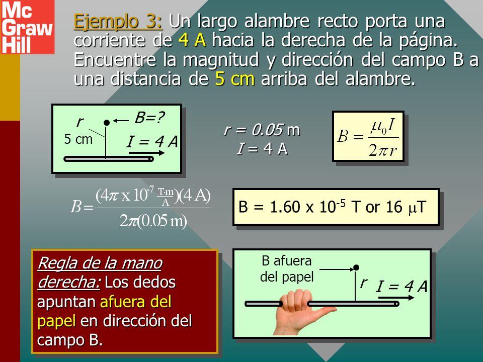 Cálculo de campo B para alambre largo La magnitud del campo magnético B a una distancia r de un alambre es proporcional a la corriente I. Magnitud del