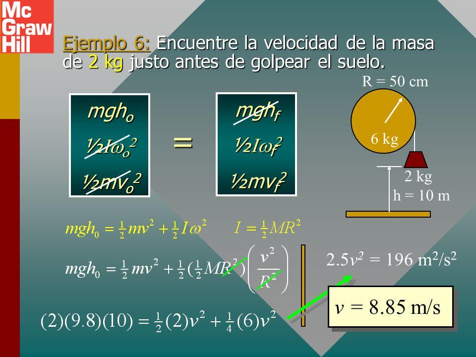 Conservación de energía La energía total todavía se conserva para sistemas en rotación y traslación. Inicio: (U + K t + K R ) o = Fin: (U + K t + K R