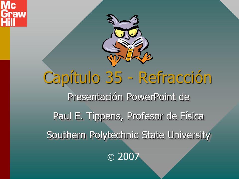 Capítulo 35 - Refracción Presentación PowerPoint de Paul E.
