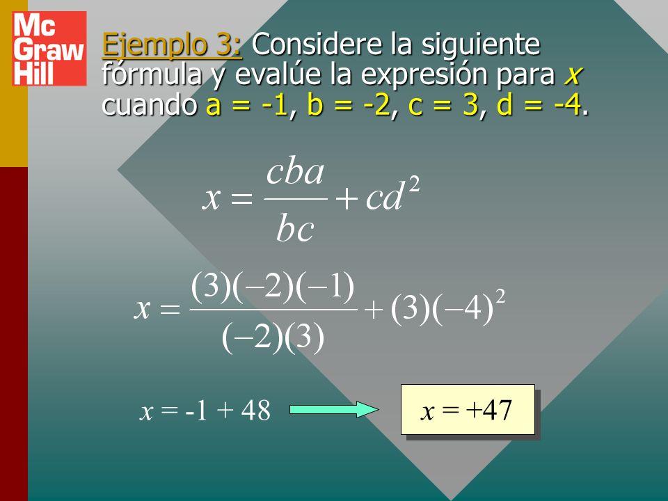 Extensión de la regla por factores Ejemplos: El resultado será positivo si todos los factores son positivos o si hay un número par de factores negativ