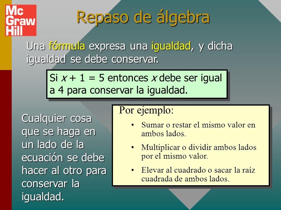 Trabajo con fórmulas: Muchas aplicaciones de la física requieren que uno resuelva y evalúe expresiones matemáticas llamadas fórmulas. L W H Considere,