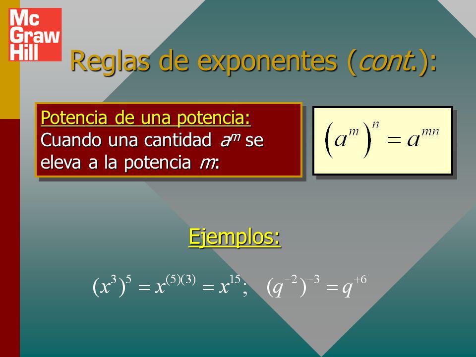 Otras reglas de exponentes Regla de división: Cuando se dividen dos cantidades de la misma base, su cociente se obtiene al restar algebraicamente los