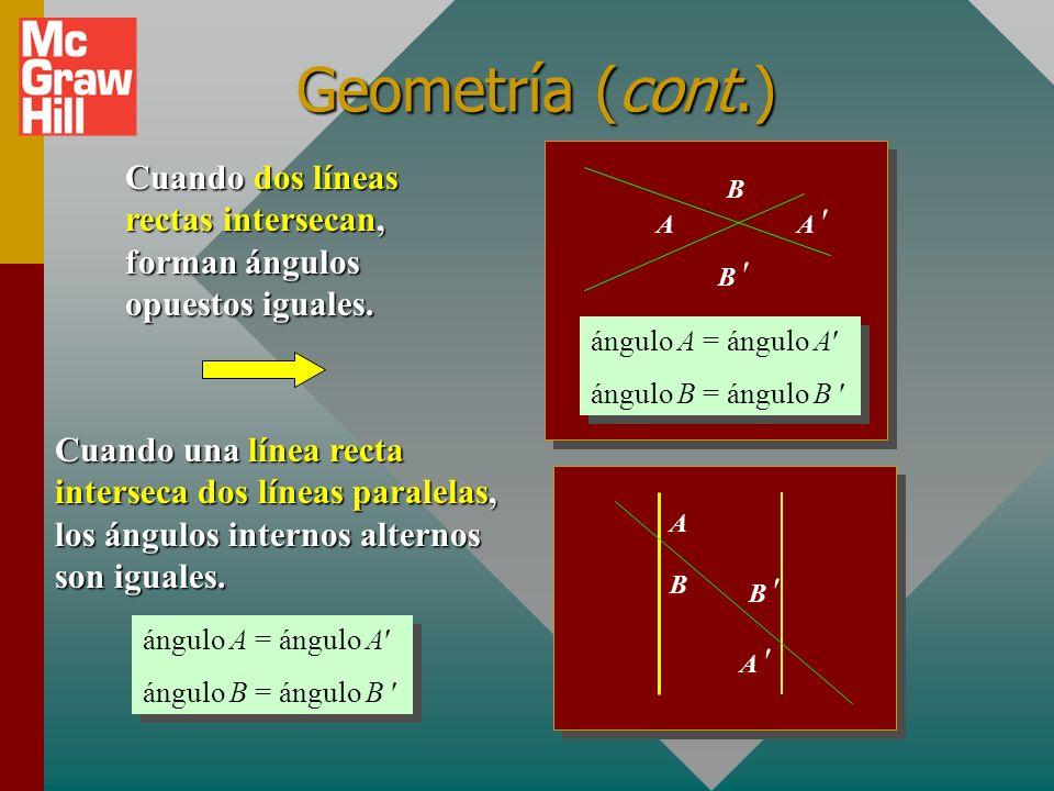 Geometría Los ángulos se miden en términos de grados, de 0° a 360 º. Línea AB es perpendicular a línea CD A B CD AB CD 270º 180º0º, 360º 90º ángulo A