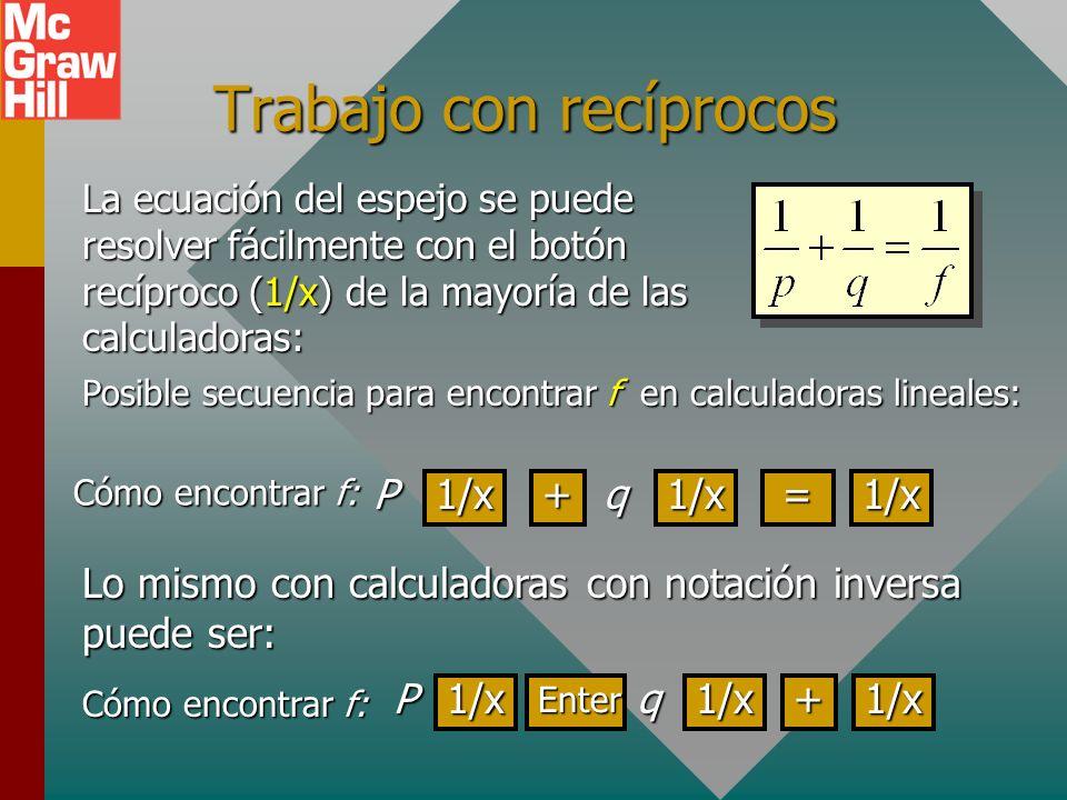 Ejemplo 1 (Cont.). ¿Cuáles son la ubicación y naturaleza de la imagen? (p = 50 cm; f = 20 cm) q = +33.3 cm La imagen es real (+q), invertida, reducida
