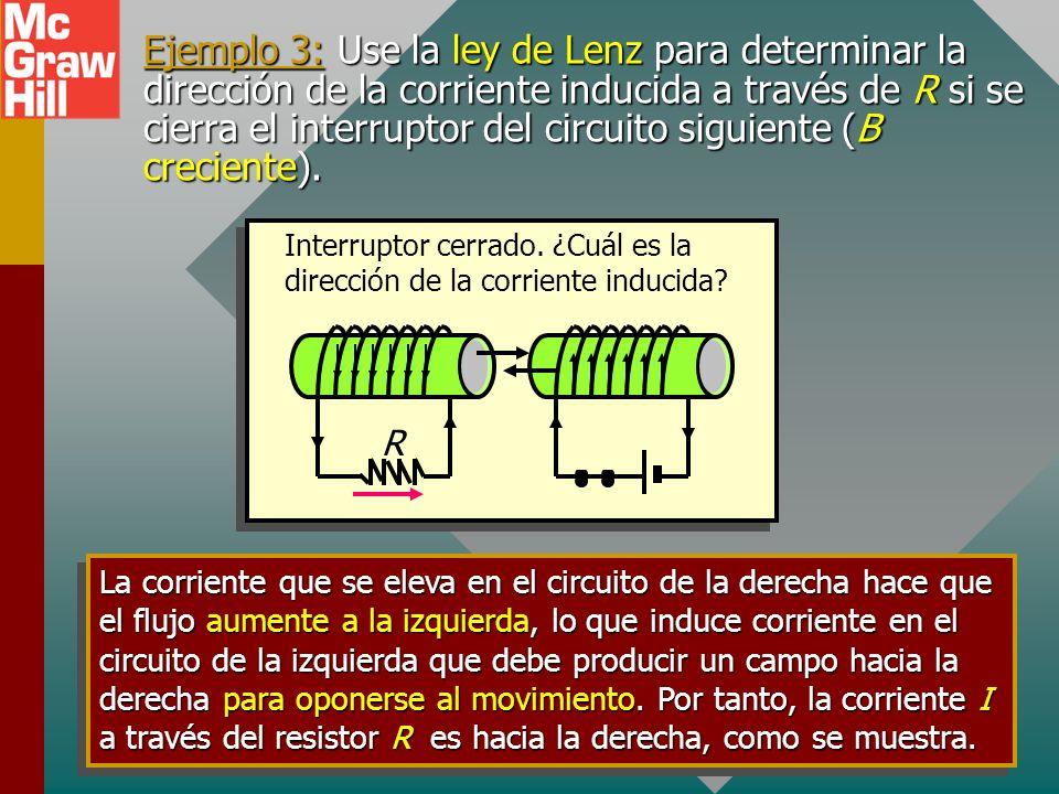 Ley de Lenz Ley de Lenz: Una corriente inducida estará en una dirección tal que producirá un campo magnético que se opondrá al movimiento del campo ma