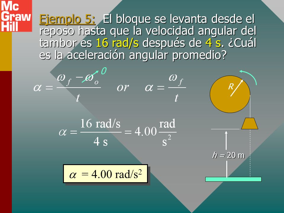 Aceleración angular La aceleración angular es la tasa de cambio en velocidad angular. (radianes por s por s) La aceleración angular también se puede e