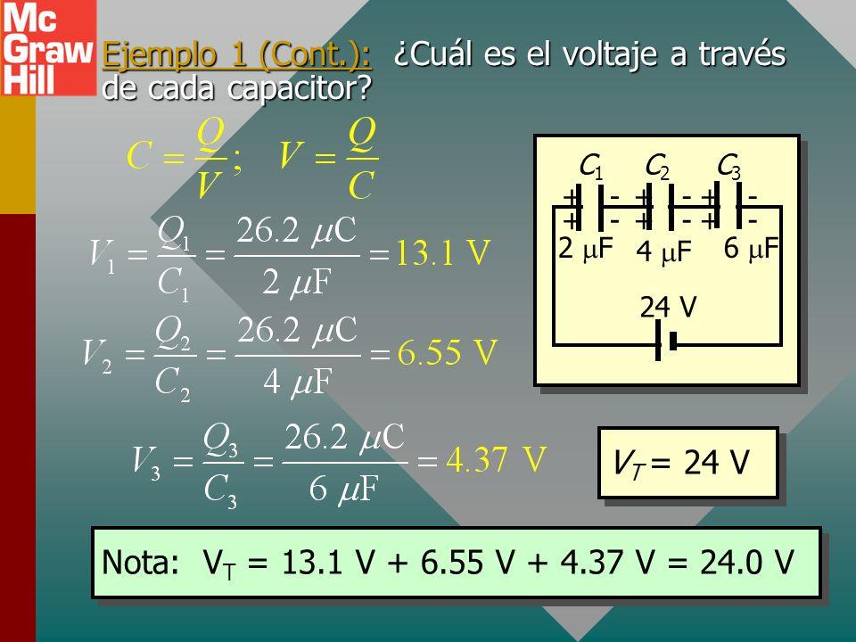 1.09 F CeCe 24 V + + - - + + + + - - - - 2 F C1C1 C2C2 C3C3 24 V 4 F 6 F C e = 1.09 F Q T = C e V = (1.09 F)(24 V); Q T = 26.2 C Para circuito en seri