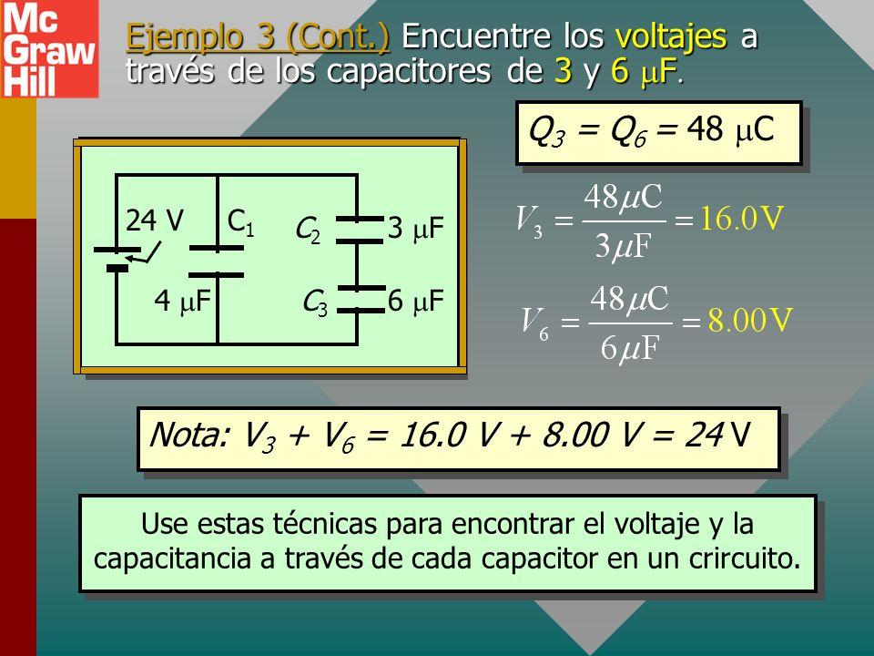 Ejemplo 3 (Cont.) Encuentre la carga Q 4 y el voltaje V 4 a través del capacitor de 4 F Ejemplo 3 (Cont.) Encuentre la carga Q 4 y el voltaje V 4 a tr