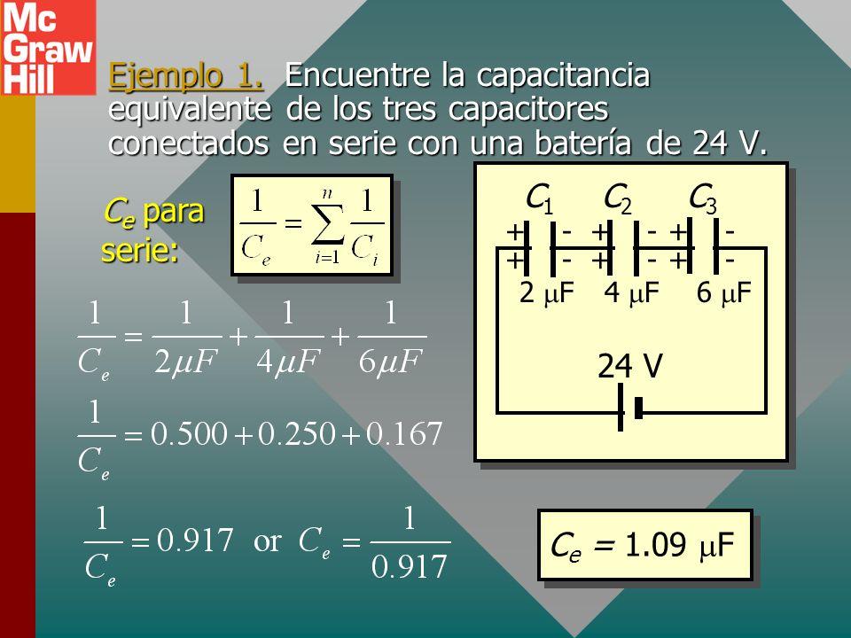 Capacitancia equivalente: serie V = V 1 + V 2 + V 3 Q 1 = Q 2 = Q 3 + + - - + + + + - - - - C1C1 C2C2 C3C3 V1V1 V2V2 V3V3 C e equivalente para capacit