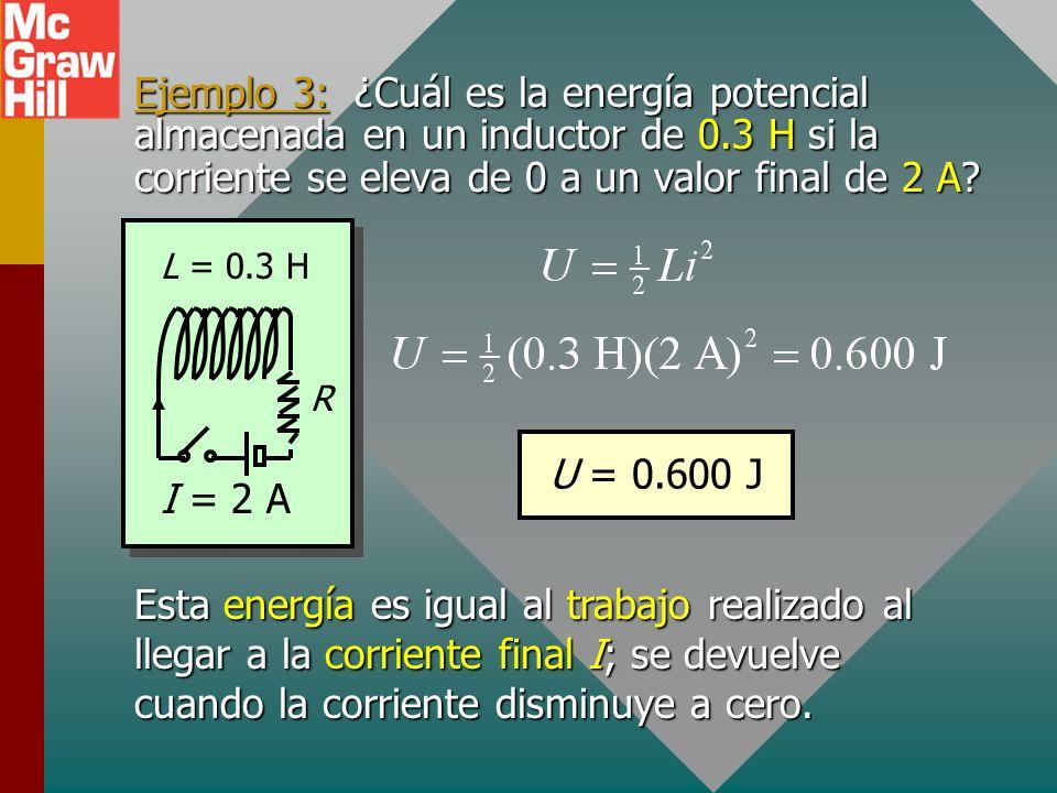 Energía almacenada en un inductor En un instante cuando la corriente cambia a i/ t, se tiene: Dado que la potencia P = trabajo/t, Trabajo = P t. Ademá
