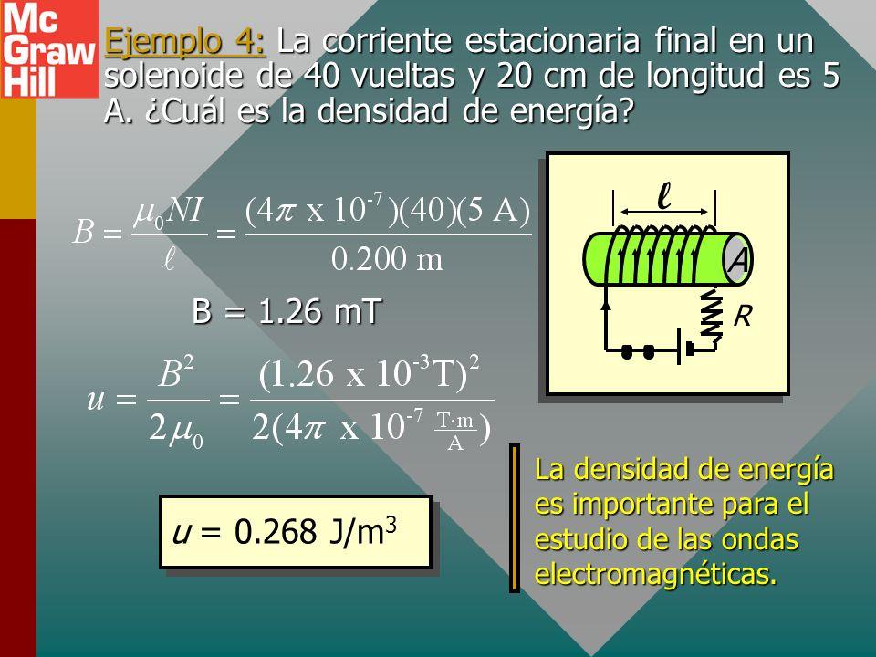 Densidad de energía (continúa) R l A Densidad de energía: Recuerde la fórmula para el campo B: