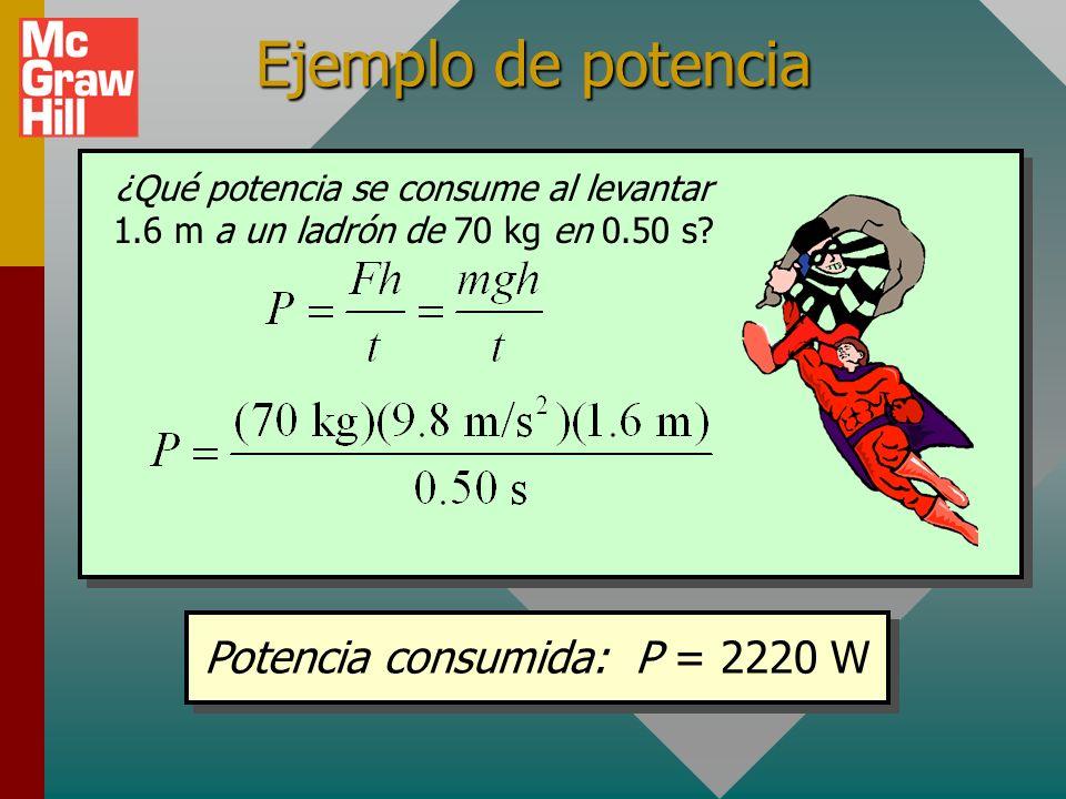 Unidades de potencia 1 W = 1 J/s y 1 kW = 1000 W Un watt (W) es trabajo realizado a la tasa de un joule por segundo.