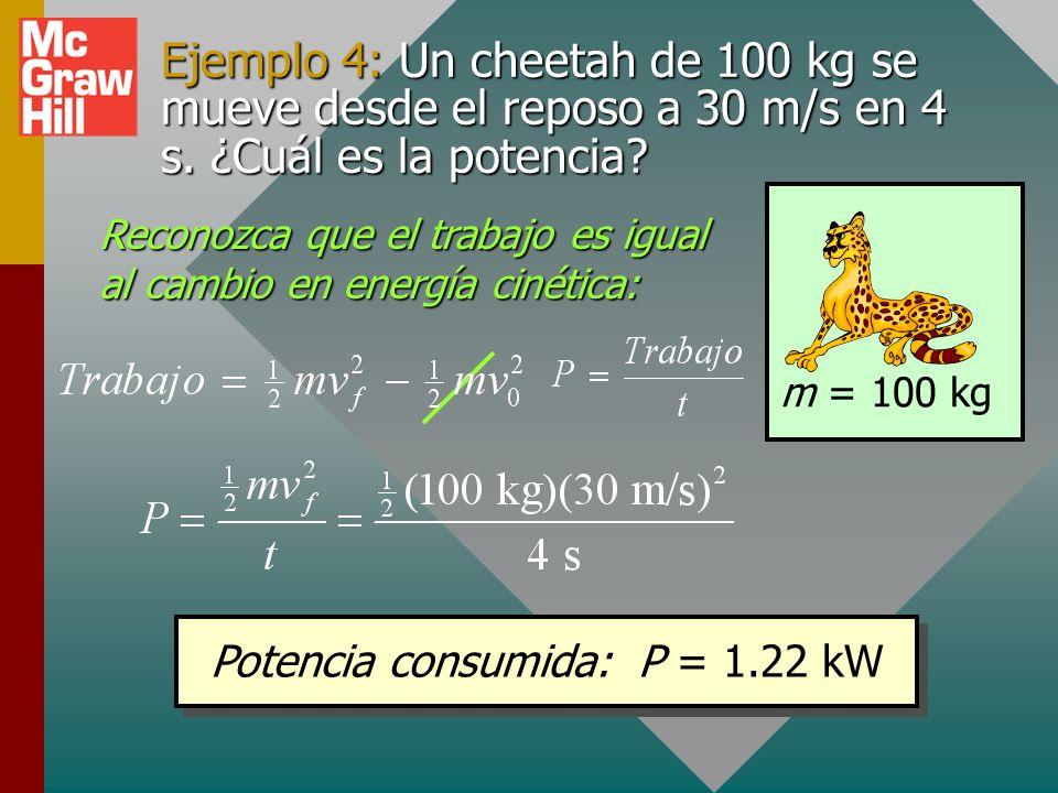 Ejemplo de potencia Potencia consumida: P = 2220 W ¿Qué potencia se consume al levantar 1.6 m a un ladrón de 70 kg en 0.50 s?