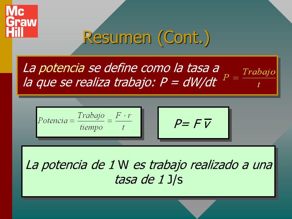 El teorema trabajo-energía: El trabajo realizado por una fuerza resultante es igual al cambio en energía cinética que produce. Resumen Energía potenci