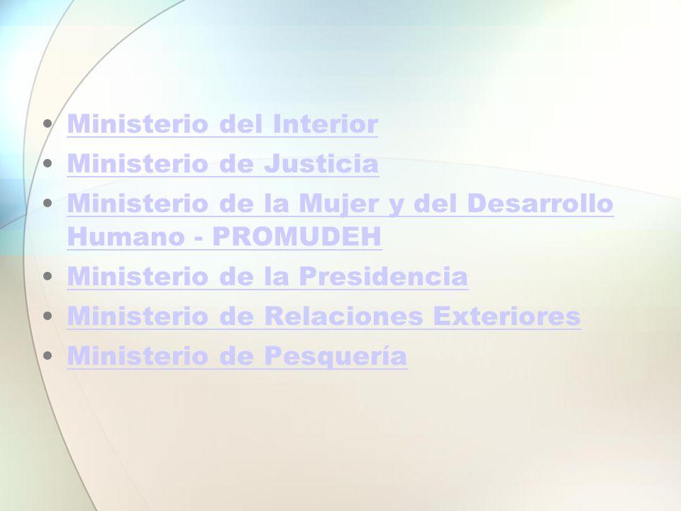 Ministerio del Interior Ministerio de Justicia Ministerio de la Mujer y del Desarrollo Humano - PROMUDEHMinisterio de la Mujer y del Desarrollo Humano