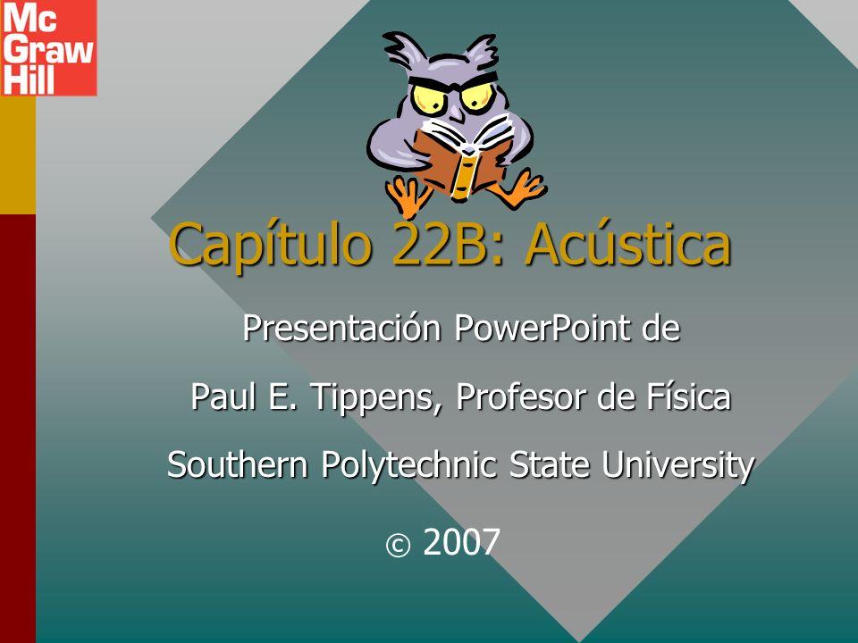 Capítulo 22B: Acústica Presentación PowerPoint de Paul E.