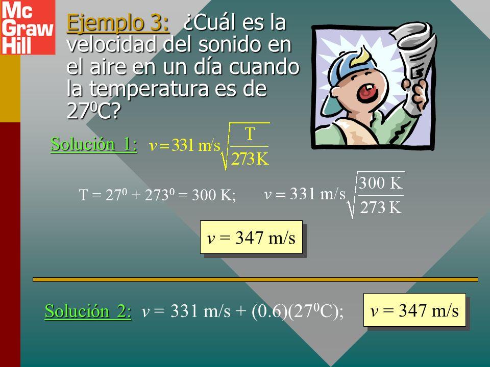 Dependencia de la temperatura Nota: v depende de T absoluta: no cambian, de modo que una fórmula simple puede ser: Ahora v a 273 K es 331 m/s., R, M n